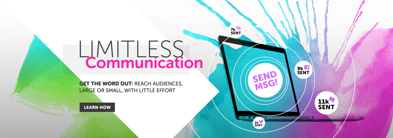 Limitless Communication: Get The Word Out: Reach Audiences, Large Or Small, With Little Effort